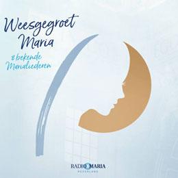 Radio Maria CD - Weesgegroet Maria